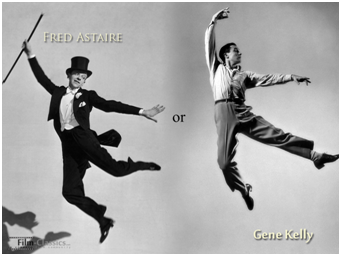 Fred Astaire and Gene Kelly, my two tap heroes